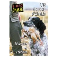 Les chiens d'arrêt : Education et conduite