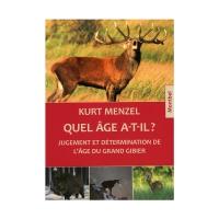 Livre: Quel âge a-t-il ? Jugement et détermination de l'âge du grand gibier