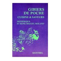 Livre: Gibiers de poche - Cuisine et saveurs