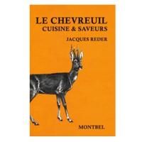 Livre: Le chevreuil - Cuisine et saveurs