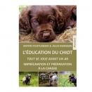 Livre: L'éducation du chiot - Tout se joue avant un an, imprégnation et préparation à la chasse
