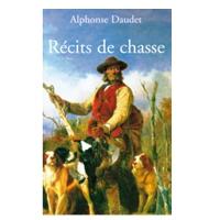 Livre: Récits de chasse - Alphonse Daudet