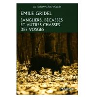 Livre: Sangliers, bécasses, et autres chasses des Vosges