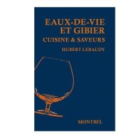 Livre: Eaux-de-Vie et gibiers - Cuisine et saveurs