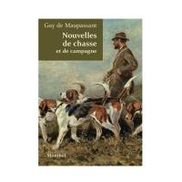 Livre : Nouvelles de chasse et de campagne - Guy de Maupassant