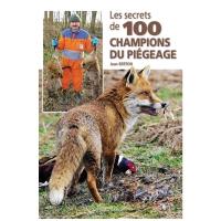 Livre : Secrets des 100 champions du piégeage