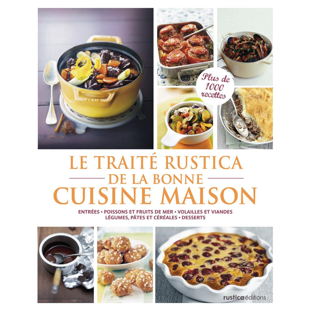 Ducatillon le trait rustica de la bonne cuisine maison - Livre de cuisine fait maison ...
