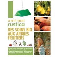 Petit traité Rustica des soins bio aux arbres fruitiers