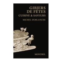 Livre: Gibiers de fêtes - Cuisine et saveurs