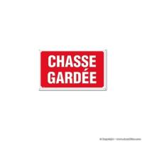 Panneau CHASSE GARDÉE