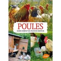 Poules, guide complet de l'éleveur amateur