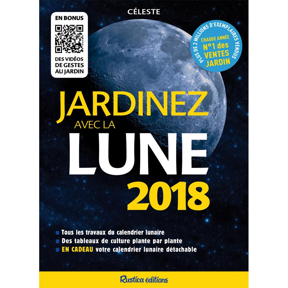 Ducatillon jardinez avec la lune 2018 jardin - Calendrier lunaire 2017 jardin ...
