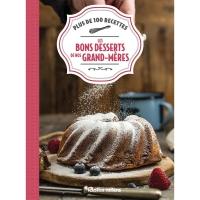 Les Bons Desserts De Nos Grand-Mères