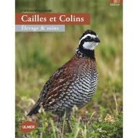 Livre: Cailles et colins, élevage & soins
